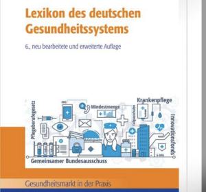 Lexikon des Gesundheitssystems: 6. Auflage des Standard-Nachschlagewerks
